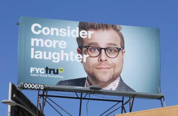 Adam Ruins Consider laughter FYC TruTV Emmy billboard