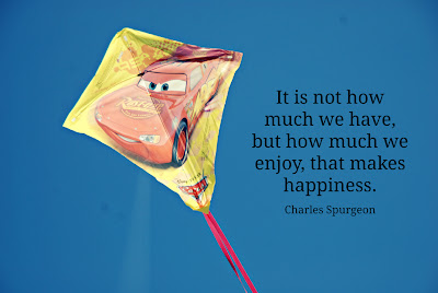It is not how much we have, but how much we enjoy