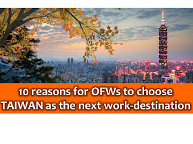 """Finding work abroad is not easy as 1, 2, 3. As of the moment, there are an increasing number of in-demand jobs for Filipinos in the field of health, factory, engineering, entertainment, household and many others. It is important that you do your own research so that you will know what countries you will end up to.  Taiwan is one of the top Overseas Filipino Workers (OFWs) destination in Southeast Asia since 2003. Other than big Filipino population in Taiwan (feels like home), here are 10 reasons to consider why OFWs should choose Taiwan as their next work destination;  1. Taiwanese government assured OFWs of fair treatment.  The Taiwanese government pays attention to the well-being of every migrant worker and tries to make them comfortable on the job and in their daily lives in the island country.  2. OFWs in Taiwan are protected by laws.  Dr. Gary Song-Huann Lin, representative of Taiwan to the Philippines quoted saying  """"In contrast to the unfair and discriminatory treatments meted out to the Filipino OFWs in some countries, more than 150,000 Filipino OFWs in Taiwan are fairly treated and well protected by the law in Taiwan,""""  3. Not just Filipinos, but foreign workers are guaranteed with a national minimum wage in Taiwan  Last September, the Ministry of Labor announces a 5% wage increase of migrant workers in the country"""