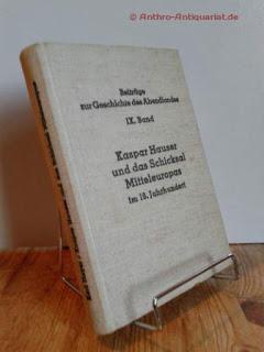 Heyer, Karl: Kaspar Hauser und das Schicksal Mitteleuropas im 19. Jahrhundert