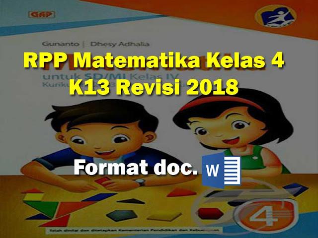 Sudah lama admin pos madrasah tidak membagikan file RPP ataupun perangkat pembelajaran ya Geveducation:  RPP Matematika Kelas 4 Kurikulum 2013 Semester 1 dan 2 Revisi 2018