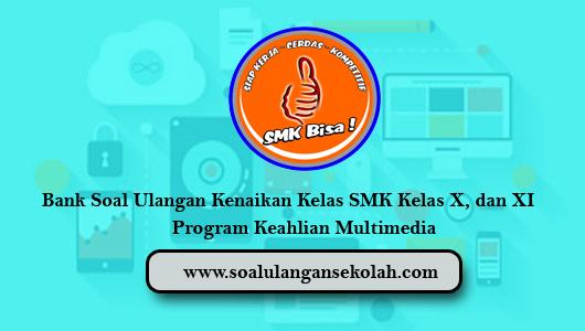 Bank Soal Ukk Smk Kelas 10 11 12 Jurusan Multimedia