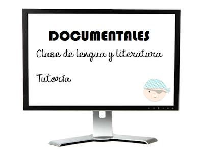 Documentales para las clases de lengua, literatura, tutoría