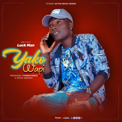 Download Audio   Luck man – Yako wapi