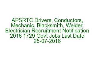 APSRTC Drivers, Conductors, Mechanic, Blacksmith, Welder, Electrician Recruitment Notification 2016 1729 Govt Jobs Last Date 27-07-2016