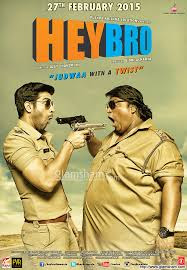 Hey Bro (2015) Hindi 720p DVDRip x264 1.2GB