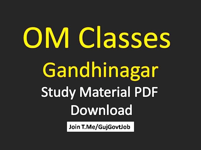 OM Classes Gandhinagar Study Material PDF Download