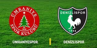 Denizlispor - Ümraniyespor Canli Maç İzle 11 Mart 2019