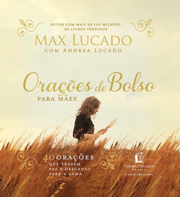 Orações de Bolso Para Mães - Max Lucado, Andrea Lucado