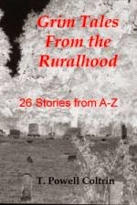 http://www.amazon.com/Grim-Tales-Ruralhood-Powell-Coltrin-ebook/dp/B00J5VFWF8/ref=sr_1_1?s=books&ie=UTF8&qid=1395832197&sr=1-1&keywords=grim+tales+from+the+ruralhood