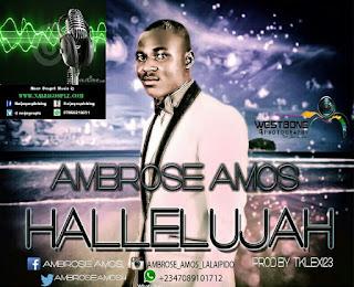 NEW MUSIC : Ambrose Amos_ Hallelujah prod by @tklex123.