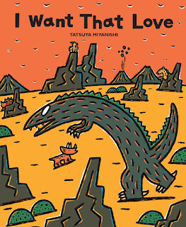 I Want That Love - Tyrannosaurus thinks that strength is the most important thing in the world, but as he ages he learns that love is more important than strength.  Through his actions he shares this lesson with a group of baby Triceratops. Those little Triceratops grow up and in turn pass the message of love along to their children.  #picturebook