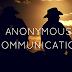 Anonymous Communication..