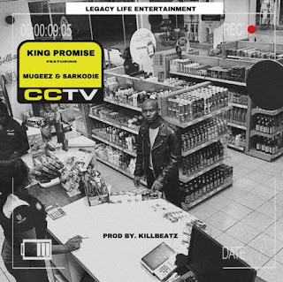 King Promise – CCTV Lyrics ft. Sarkodie x Mugeez