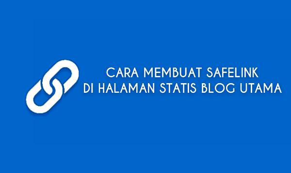 Cara Membuat Safelink di Halaman Statis Blog Utama
