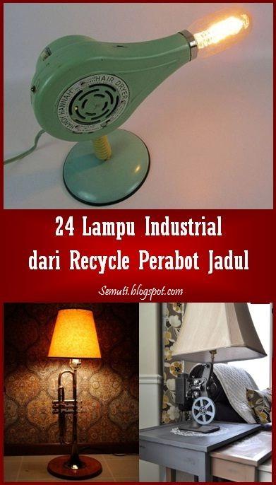 24 Lampu Industrial Terbuat dari Recycle Perabot Jadul