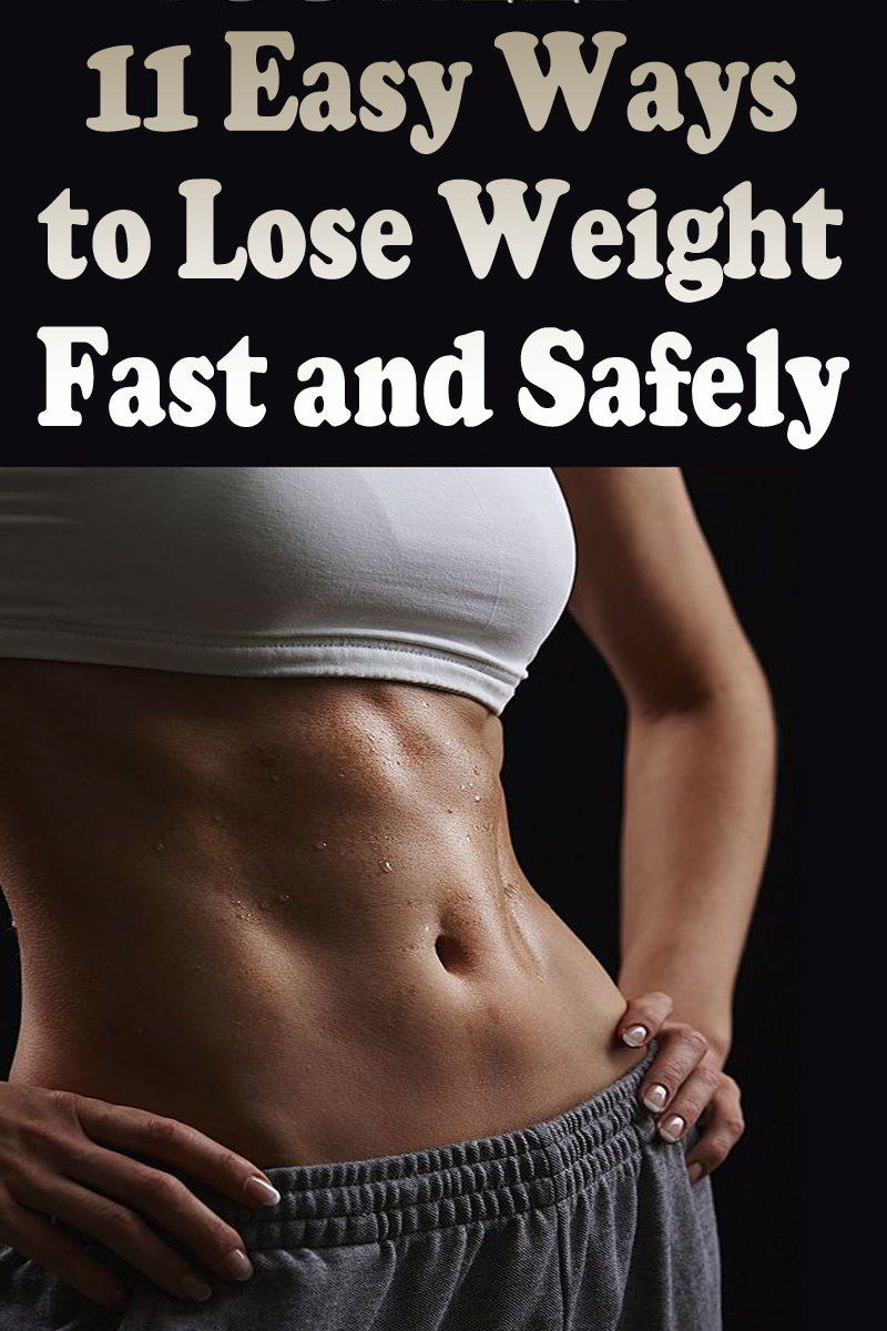 11 Easy Ways to Lose Weight Fast and Safely