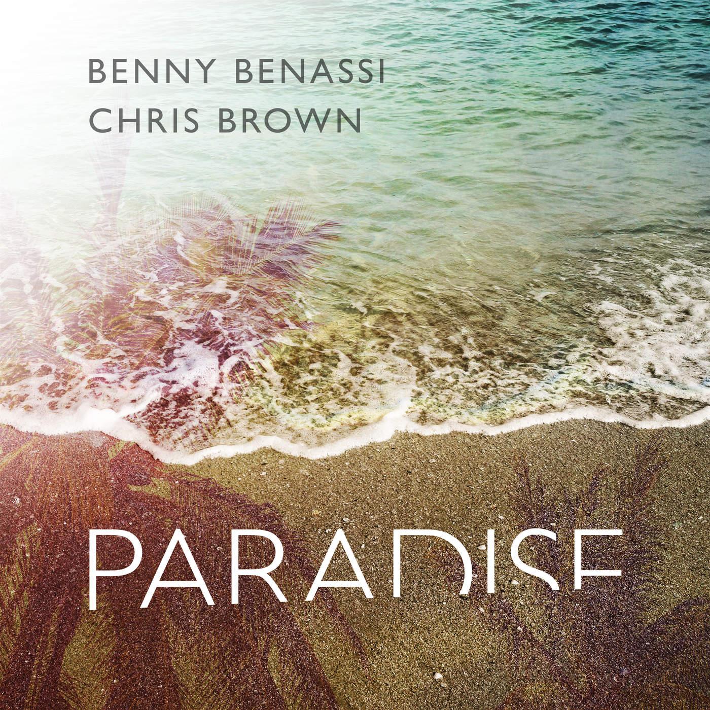 Benny Benassi & Chris Brown - Paradise (Radio Edit) - Single