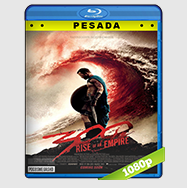 300 El Origen De Un  Imperio (2014) HD BrRip 1080p (PESADA) Audio Dual LAT-ING