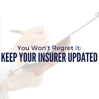 You Won't Regret it: Keep Your Insurer Updated