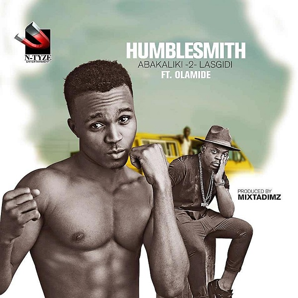 Humblesmith ft. Olamide – Abakaliki 2 Lasgidi (Prod. by Mixtadimz)
