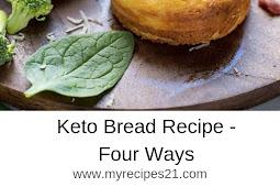 Keto Bread Recipe - Four Ways