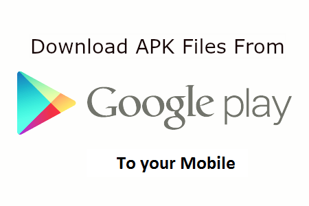 How To Download APK Files Directly From Google Play