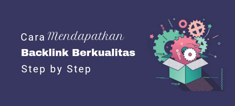 Cara Mendapatkan Backlink Berkualitas Tinggi  (8 Tips dan Strategi)