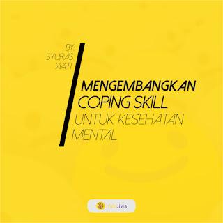 Mengembangkan Coping Skill untuk Kesehatan Mental