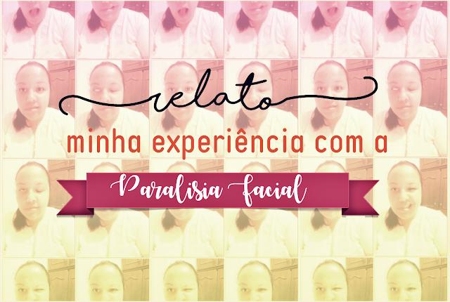 #Relato: Minha Experiência Com A Paralisia Facial