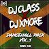 DJ CLASS X DJ XMORE - DANCEHALL EDITH PACK