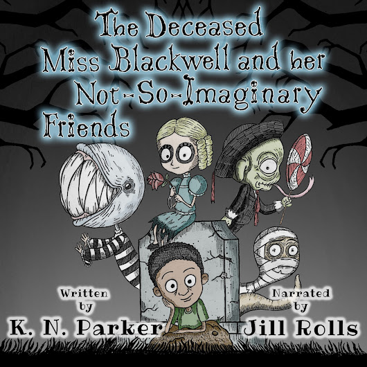 NEW AUDIO BOOK: You can now listen to The Deceased Miss Blackwell and her Not-So-Imaginary-Friends