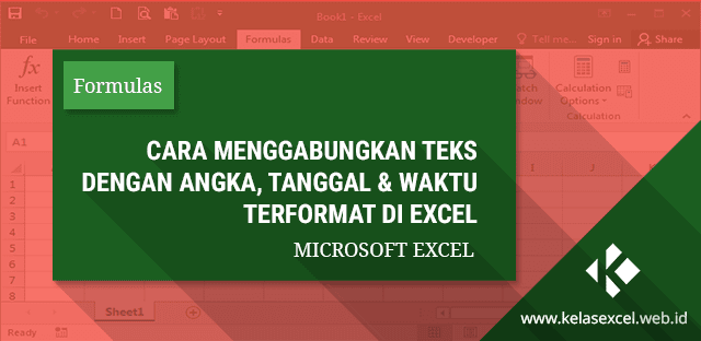 Cara Menggabungkan Teks Dengan Angka, Tanggal dan Waktu Terformat di Excel
