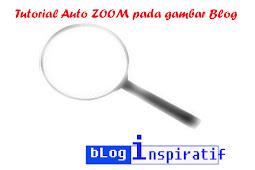 Cara memberikan efek ZOOM pada gambar di postingan Blog
