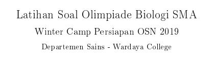 latihan soal olimpiade biologi sma 2019; osk biologi sma 2019; tomatalikuang.com