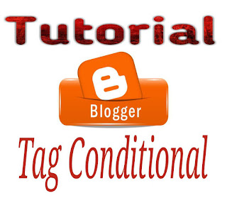 Tutorial Tag Conditional Blogger
