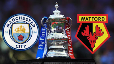 Live Streaming Manchester City vs Watford Final FA Cup 19.5.2019