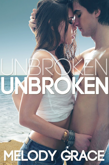 Cover Reveal!!! Unbroken by Melody Grace