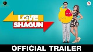 Love Shagun – Official Trailer _ Anuj Sachdeva, Nidhi Subbaiah, Vikram Kochhar