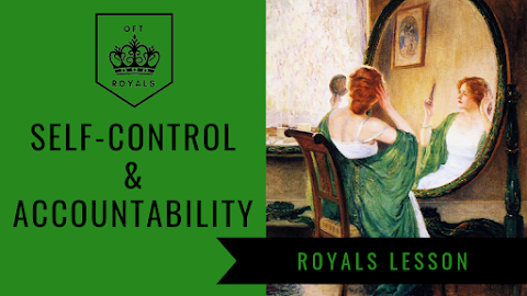 Self-Control and Accountability – Royals Lesson!