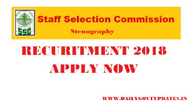 SSC Stenography Recuritment 2018 | 1000+ Posts Apply Now - Dailygovtupdates.in