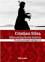http://musicaengalego.blogspot.com.es/2016/12/cristian-siva-manual-egolatra-basico.html
