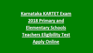 Karnataka KARTET Exam 2018 Primary and Elementary Schools Teachers Eligibility Test Apply Online