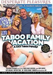 Taboo Family vacation xXx (2013)