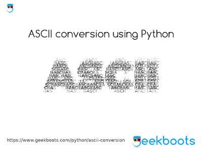 https://www.geekboots.com/python/ascii-conversion