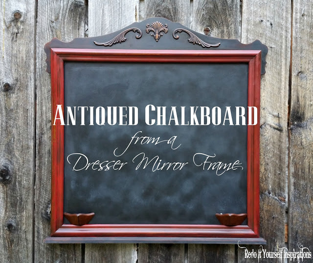 Antique Dresser Frame Chalkboard - Redo It Yourself Inspirations