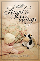 With Angel's Wings by Stephanie A. Collins