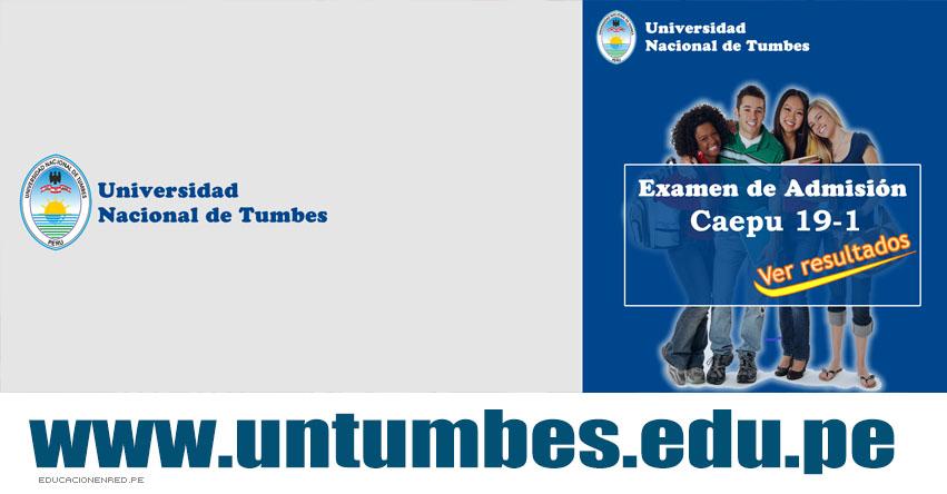 Resultados UNTUMBES CAEPU 2019-1 (Domingo 17 Marzo) Lista de Ingresantes - Examen Único de Ingreso - Ciclo Enero Marzo - Universidad Nacional de Tumbes - www.untumbes.edu.pe