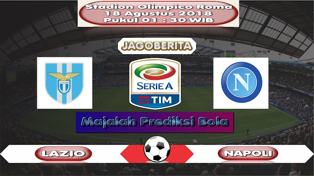 Prediksi Bola Lazio vs Napoli 19 Agustus 2018