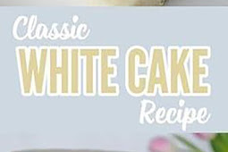 A White Cake Recipe That Is Light, Moist And Delicious